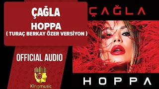 Çağla - Hoppa - Turaç Berkay Özer Versiyon ( Official Audio )