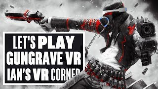 Gungrave VR is Terrible - Ians VR Corner