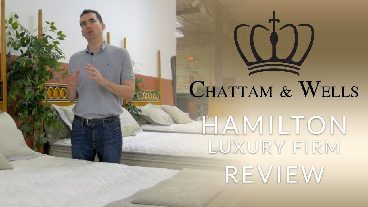 Chattam Wells Hamilton Luxury Firm Mattress Review