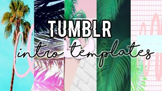 TUMBLR INTRO TEMPLATE 2019/Aesthetic intro templates/5 Intro template pack/Tumblr editing pack/Edit❤