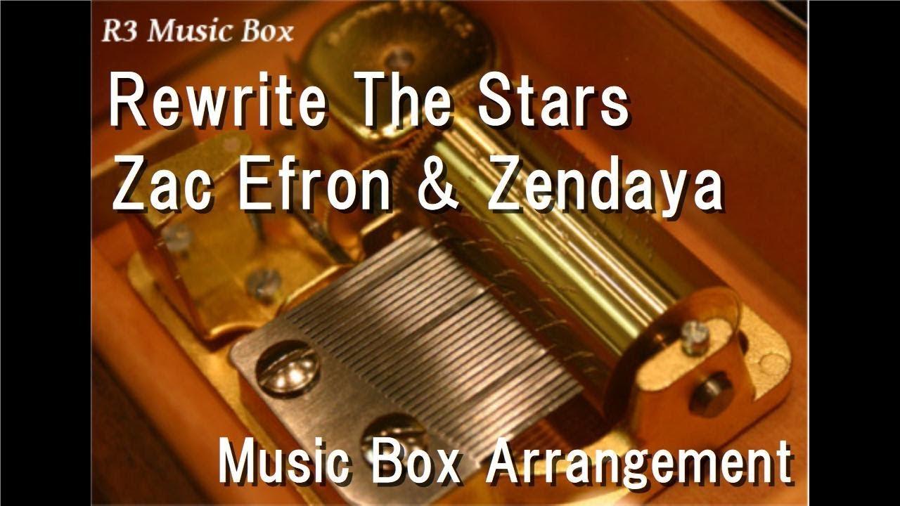 Rewrite The Stars Zac Efron Zendaya Music Box The Greatest Showman Ost