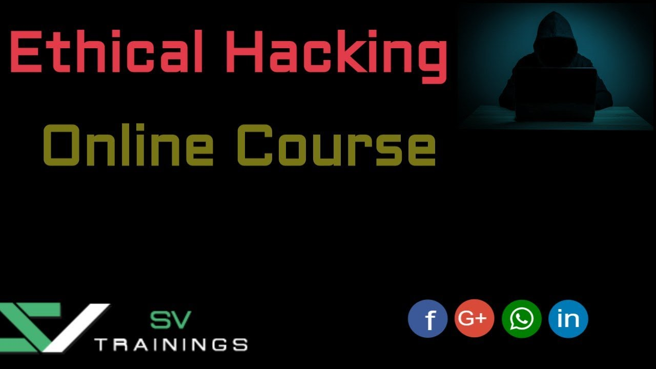 Ethical Hacking Course For Beginners | Learn Ethical Hacking Online Course