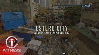 I-Witness: 'Estero City,' dokumentaryo ni Howie Severino (full episode)