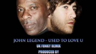 JOHN LEGEND-USED TO LOVE U TINY & BADGER UK FUNKY REMIX