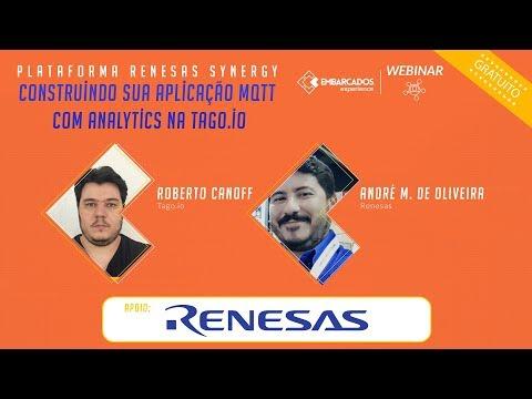 Webinar: Plataforma Renesas Synergy – Construindo sua aplicação MQTT com analytics na Tago.io