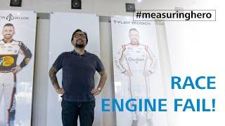 #measuringhero | Episode 66: Finding a Race Engine Failure!