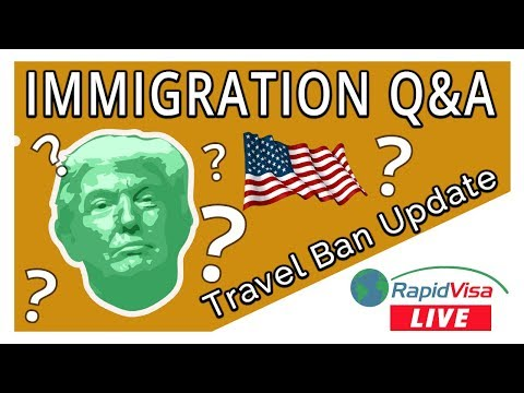 RapidVisa Live - Trump's Travel Ban Update & Immigration Q&A