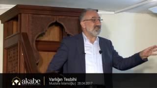 Varlığın Tesbihi - Mustafa İslamoğlu - Cuma Hutbesi - 28.04.2017