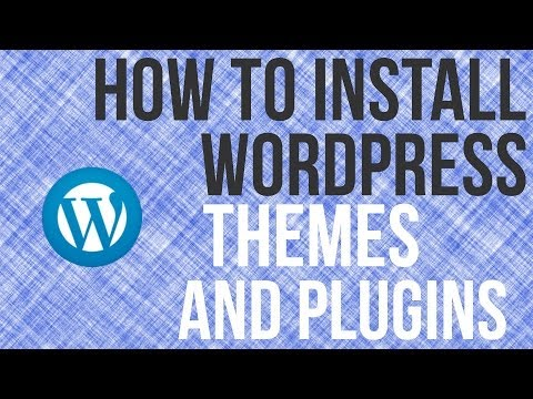 How To Install WordPress Plugins and Themes – WordPress Tutorial