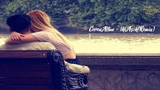 Yeni Mahnilar 2018-2019(Ceren Altun - İki Aşık(Remix)