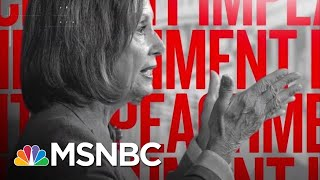 Watch: How Dems Are Building The Impeachment Case Against Trump | The Beat With Ari Melber | MSNBC