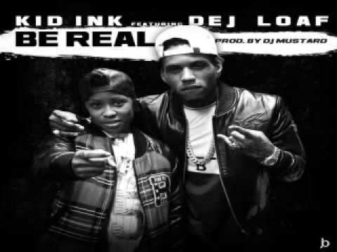 [ DOWNLOAD MP3 ] Kid Ink - Be Real (feat. Dej Loaf) [Explicit] [ ITunesRip ]