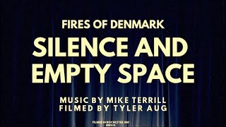 Silence and Empty Space - Fires of Denmark (Music Video)