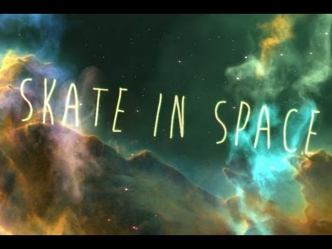 Skate in Space video promo