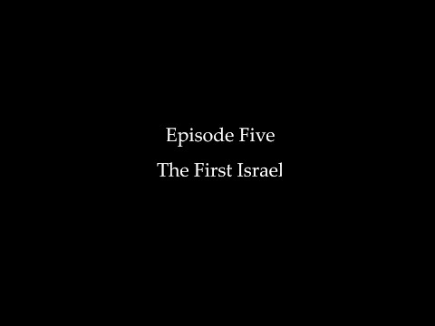 Episode Five: The First Israel