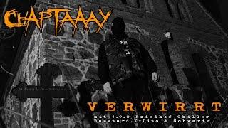 Chaptaaay feat. 4.9.0 Friedhof Chiller, Basstard, K-Lito & Schwartz - Verwirrt