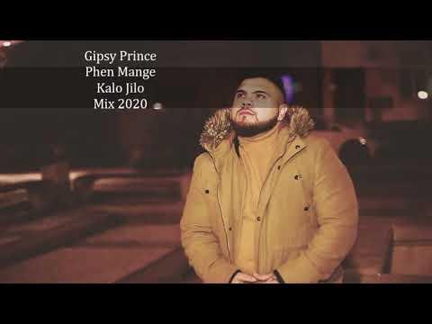 || Gipsy Prince - Phen Mange , Kalo Jilo 2020 Mix ||
