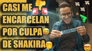 CASI ME ENCARCELAN POR CULPA DE SHAKIRA / El Mau TV