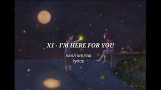 X1 (엑스원) - I'M HERE FOR YOU (괜찮아요)   HAN/ROM/INA LYRICS