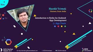 Introduction to Kotlin for Android App Development by Hardik Trivedi - GDG Ahmedabad DevFest 2017 thumbnail
