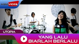 Video Utopia - Yang Lalu Biarlah Berlalu | Official Music Video download MP3, 3GP, MP4, WEBM, AVI, FLV Juli 2018