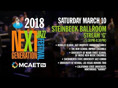 Next Generation Jazz Festival— March 10, 2018 [Steinbeck Ballroom, Stream G, 5:30 PM-8:30 PM]