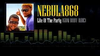 nebula868 life of the party gbm body ride