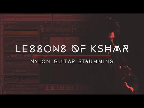 Lessons of KSHMR: Nylon Guitar Strumming