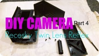 DIY Recesky Twin Lens Reflex Camera -Part 4