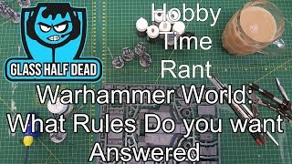 Pre Warhammer World   What Rules Do You Want Answered?