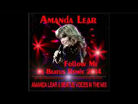 AMANADA LEAR - DJ BEATUS REMIX  - FOLLOW ME - AMANDA LEAR & BEATUS VOICES IN THE MIX