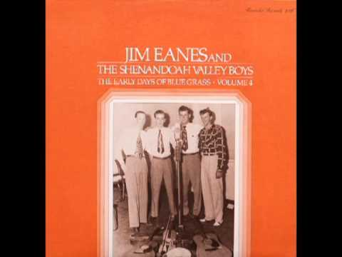 The Early Days Of Blue Grass Vol.4 [1978] - Jim Eanes And The Shenandoah Valley Boys