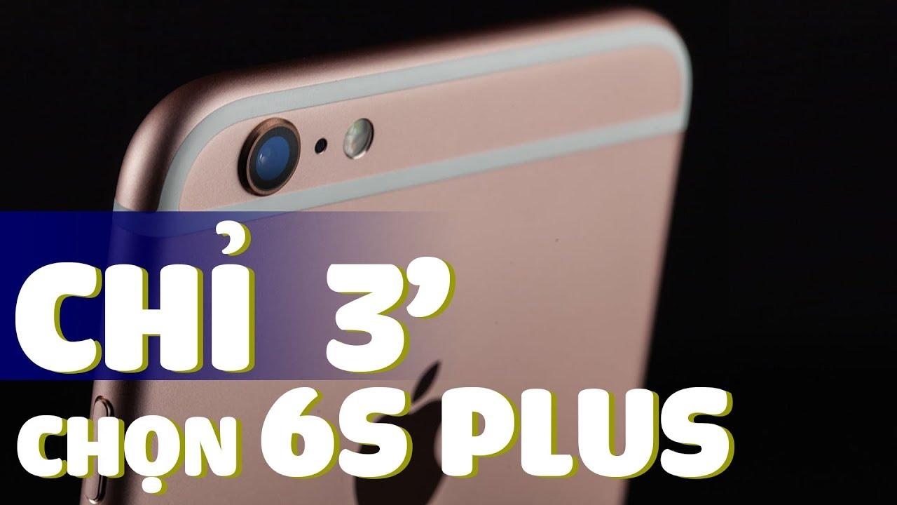 Hướng dẫn chọn mua iPhone 6S Plus chỉ sau 3 phút