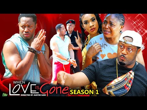 Download WHEN LOVE IS GONE SEASON 1-(Trending New Movie)Mike Ezuruonye 2021 Latest Nigerian New Movie Full HD