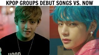KPOP DEBUT SONGS VS NOW | 2019 Edition