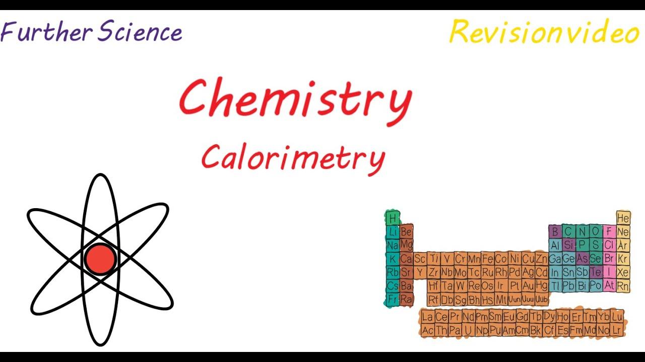 C3: Calorimetry (Revision)