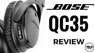 Bose QC35 Review: The Best Wireless Noise Cancelling Headphones?