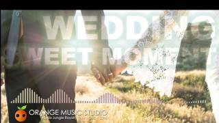 Wedding Sweet Moment (Royalty Free Music | Stock Music | Background Music)