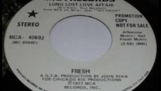 Fresh - Long lost love affair