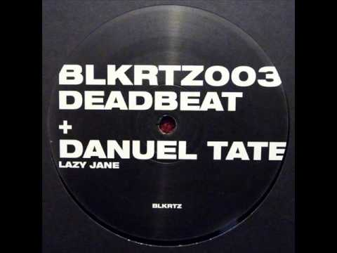 Deadbeat + Danuel Tate - Lazy Jane