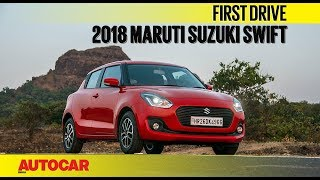 2018 Maruti Suzuki Swift I First Drive I Autocar India