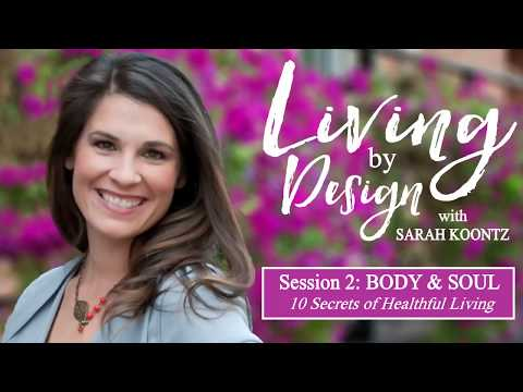 Living By Design - 10 Secrets of Healthful Living