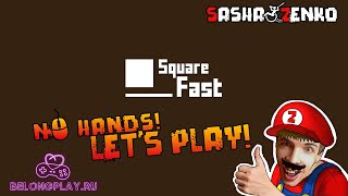 Square Fast Gameplay (Chin & Mouse Only)