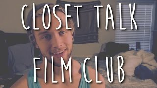 "Closet Talk Eps. 3 ""Film Club"""