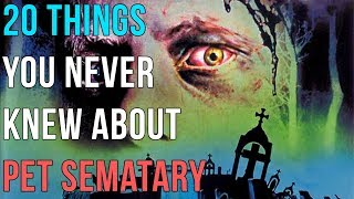 20 Things You Never Knew About Pet Sematary