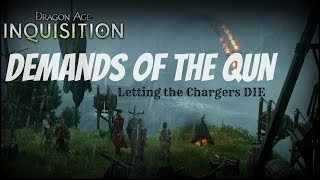 "Dragon Age: Inquisition - Demands of the Qun ""Alternate Ending"" Letting the Chargers Die"