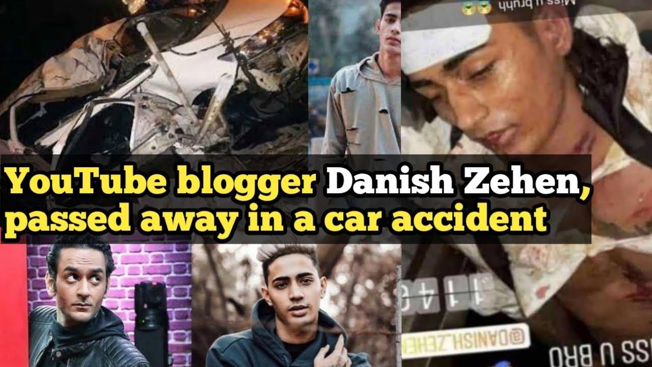 Danish Zahen Passed Away In Car Accident Danish Zahen The End