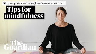 Tips for mindfulness during coronavirus isolation
