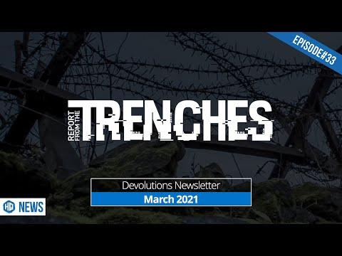 Report from the Trenches - March 2021 Newsletter - HQ #33