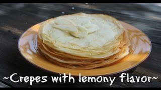 ~Crepes with lemony flavor~/ Блины с лимонным ароматом